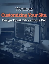 Customizing Your Site: Design Tips & Tricks from a Pro
